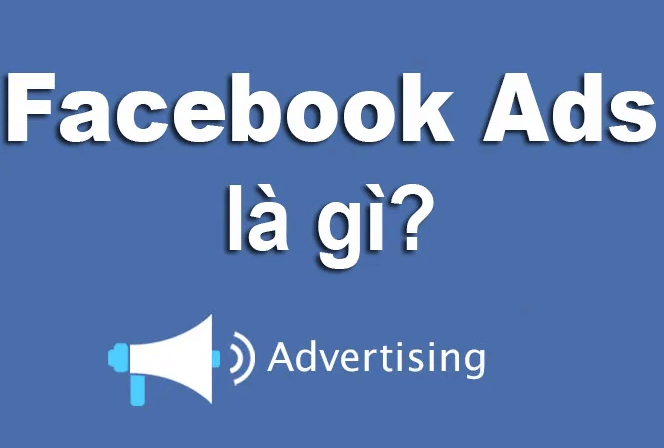 Quảng cáo Facebook Ads là gì?